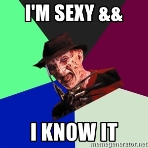 freddy krueger - I'm sexy &&  I kn0w it