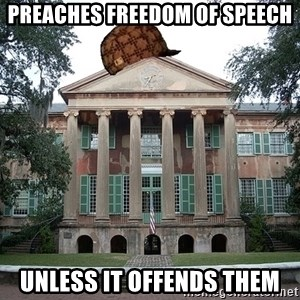 Scumbag College - preaches freedom of speech unless it offends them