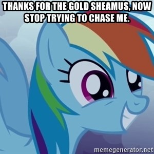 rainbow dash excited - thanks for the gold sheamus, now stop trying to chase me.