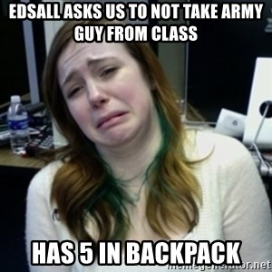 depressedmadge - edsall asks us to not take army guy from class has 5 in backpack