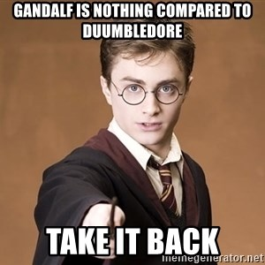 Harry Pothead - Gandalf is nothing compared to Duumbledore Take it back