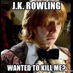Magic World Problems - J.K. rowling wanted to kill me?