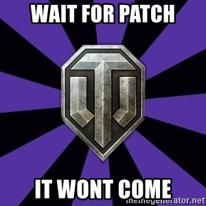 World of Tanks - wait for patch it wont come