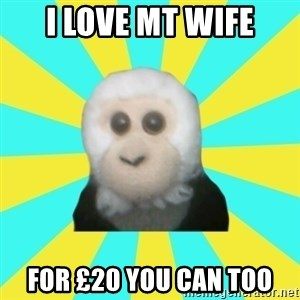 Dafak Monkey - i love mt wife for £20 you can too