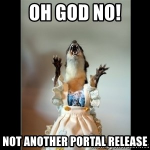 Juanita Weasel - OH GOD NO! NOT ANOTHER PORTAL RELEASE