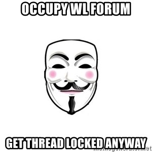 Anon - occupy WL Forum get thread locked anyway