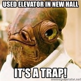 Ackbar - used elevator in new hall it's A trap!