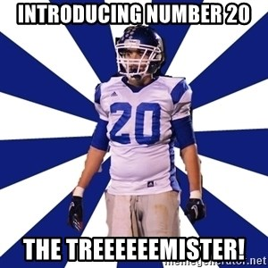 Highschool Football Kid - introducing number 20 the treeeeeemister!
