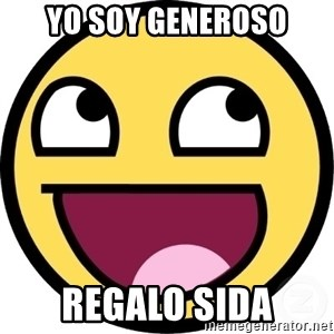 Awesome Smiley - yo soy generoso regalo sida