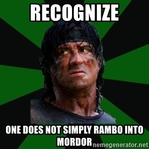 remboraiden - recognize one does not simply rambo into mordor