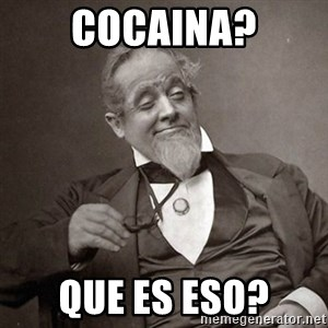 1889 [10] guy - Cocaina? que es eso?