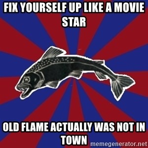 Borderline Blackfish - fix yourself up like a movie star old flame actually was not in town