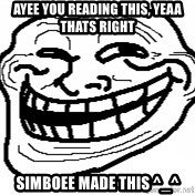 You Mad Bro - Ayee You reading this, yeaa thats right Simboee made this ^_^