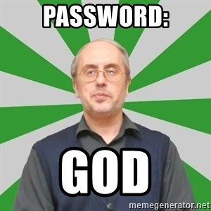 teacher of computer science - Password: god