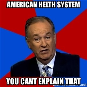 Bill O'Reilly Proves God - american helth system you cant explain that