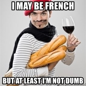 frenchy - i MAY BE fRENCH bUT AT LEAST I'M NOT DUMB