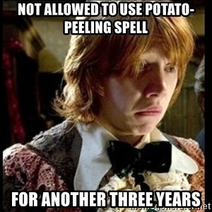 Magic World Problems - not allowed to use potato-peeling spell for another three years