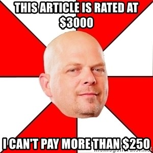 Pawn Stars - This article is rated at $3000 i can't pay more than $250