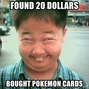 Lolwtf - found 20 dollars bought pokemon cards