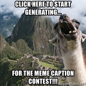 Bossy the Llama - Click here to start generating... For the meme CAPTION CONTEST!!!