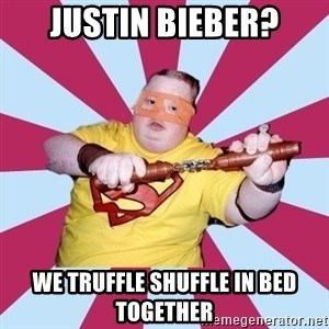 Moralfag Mitch - justin bieber? we truffle shuffle in bed together