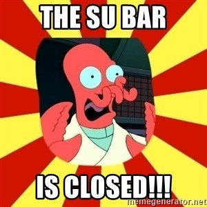 Dr.Zoidberg - the SU bar is closed!!!