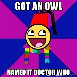 Typical Doctor Who Fan - got an owl named it doctor who
