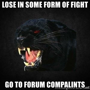 Roleplay Panther - Lose in some form of fight go to forum compalints