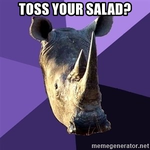 Sexually Oblivious Rhino - Toss your salad?