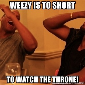 Jay-Z & Kanye Laughing - WEEZY is TO SHORT TO WATCh THE THRONE!