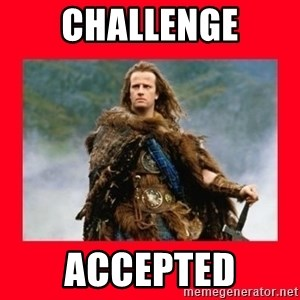 Highlander - challenge accepted