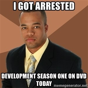 Successful Black Man - i got arrested development season one on dvd today