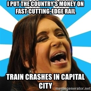 Contradiction Cris - I PUT THE COUNTRY'S MONEY ON FAST CUTTING-EDGE RAIL TRAIN CRASHES IN CAPITAL CITY