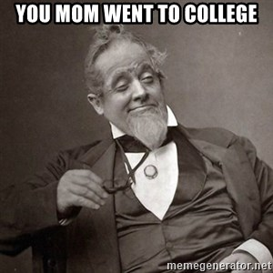 1889 [10] guy - you mom went to college