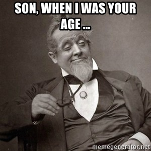 1889 [10] guy - son, when i was your age ...