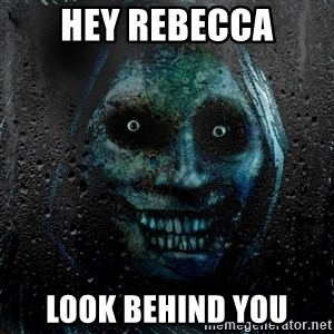 Uninvited house guest - HEY REBECCA LOOK BEHIND YOU