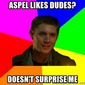 glorious Dean - Aspel likes dudes? Doesn't surprise me