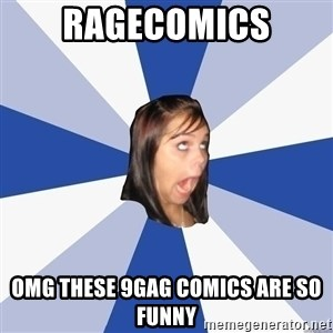 Annoying Facebook Girl - Ragecomics omg these 9gag comics are so funny