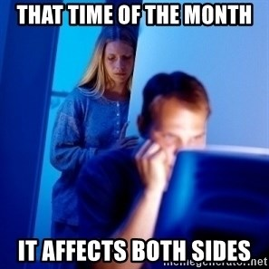 Internet Husband - that time of the month it affects both sides