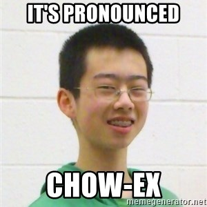 Kevin the Troll - it's pronounced chow-ex