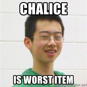 Kevin the Troll - CHALICE is worst item