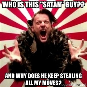 """Advice Zoog - who is this """"SAtAN"""" guy?? and why does he keep stealing all my moves?"""