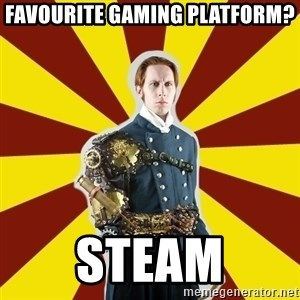 Steampunk Guy - Favourite Gaming Platform? Steam