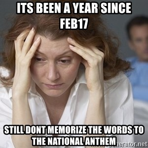Single Mom - its been a year since feb17 still dont memorize the words to the national anthem