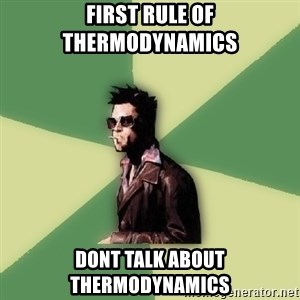 Tyler Durden - First rule of thermodynamics Dont talk about thermodynamics