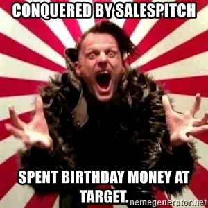 Advice Zoog - CONQUERED BY SALESPITCH sPENT BIRTHDAY MONEY AT TARGET.