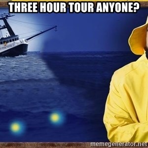 fishstickrick - Three hour tour anyone?