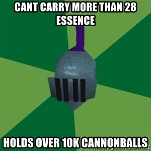 Runescape Advice - cant carry more than 28 essence holds over 10k cannonballs