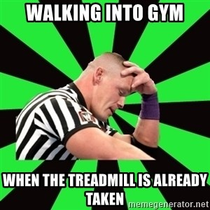 Deep Thinking Cena - WALKING INTO GYM WHEN THE TREADMILL IS ALREADY TAKEN