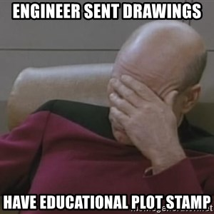 Picard - engineer sent drawings have educational plot stamp